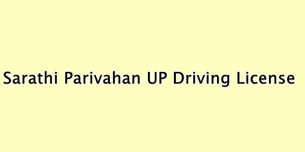 Sarathi Parivahan UP Driving License