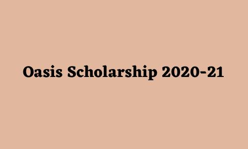 Oasis Scholarship 2020-21