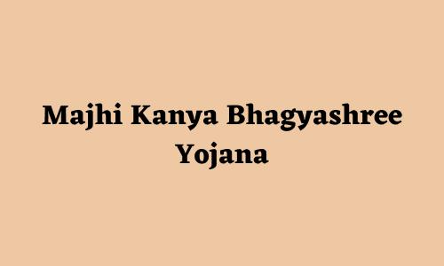 Majhi Kanya Bhagyashree Yojana